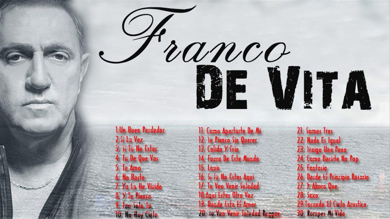 Franco De Vita Exitos Sus Mejores Canciones Franco De Vita 35 Grandes Franco De Vita Mejores Canciones Canciones