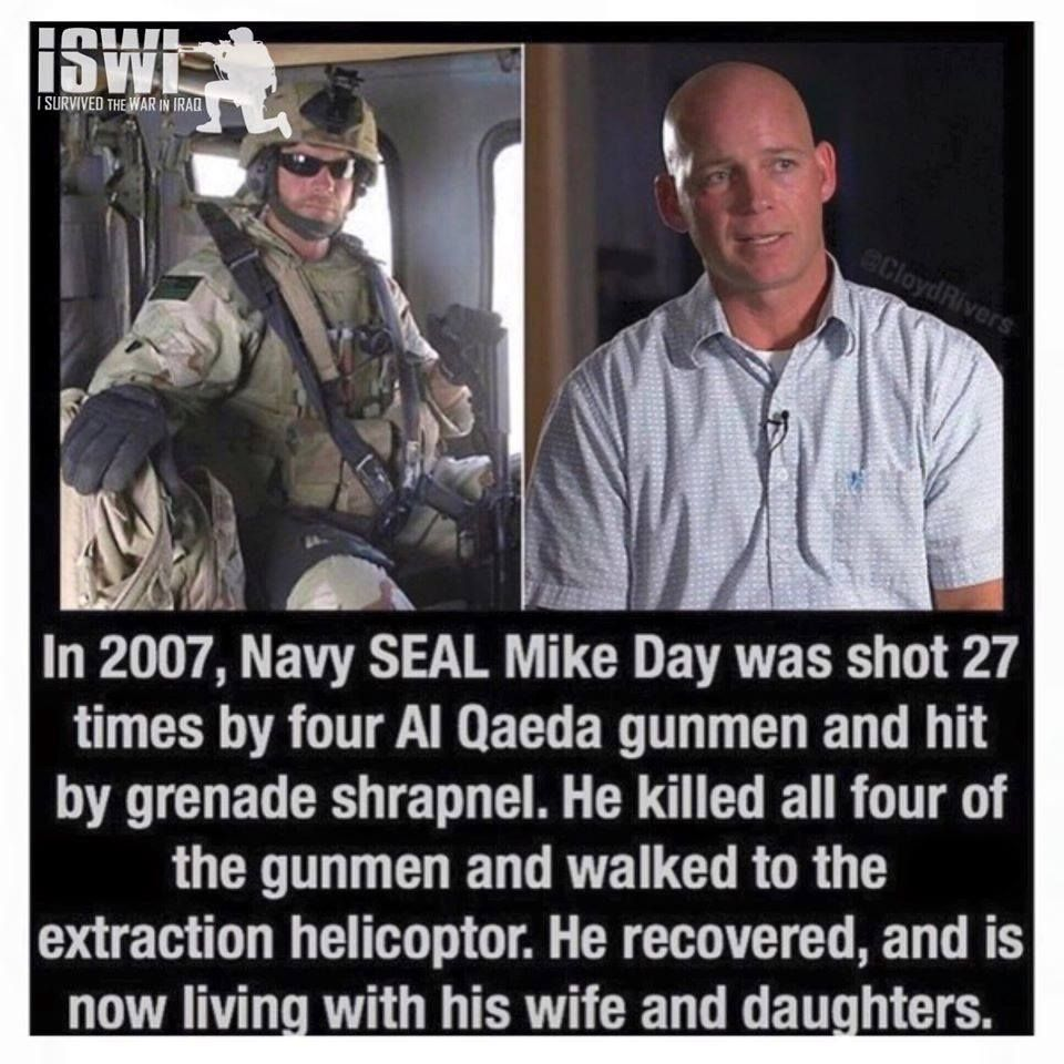 Navy Seal Was Shot 27 Times By Al Qaeda Ganewz Military Quotes Military Life Military Heroes