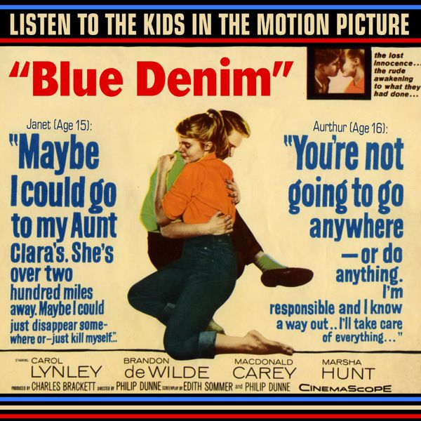 """""""Blue Denim"""" (1959).  Music from the movie soundtrack.  The film score has only recently been released by Soundtrack Classics."""