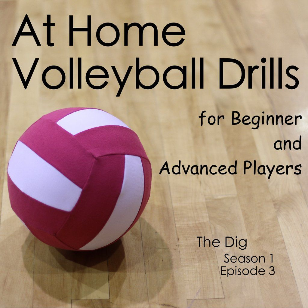 At Home Volleyball Drills For Beginners And Advanced Players The Dig Episode 003 Volleyball Drills For Beginners Coaching Volleyball Volleyball Drills