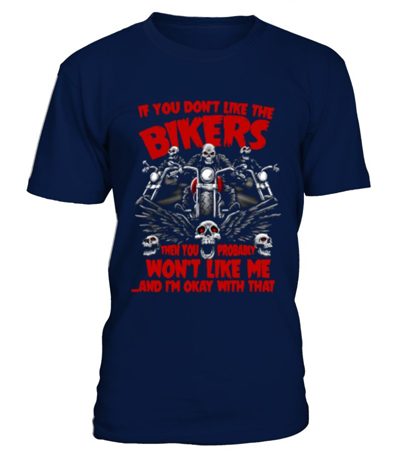 744Biker - You won't like me and I'm o   => Check out this shirt by clicking the image, have fun :) Please tag, repin & share with your friends who would love it. #dad #daddy #papa #shirt #tshirt #tee #gift #perfectgift #birthday #Christmas #fatherday