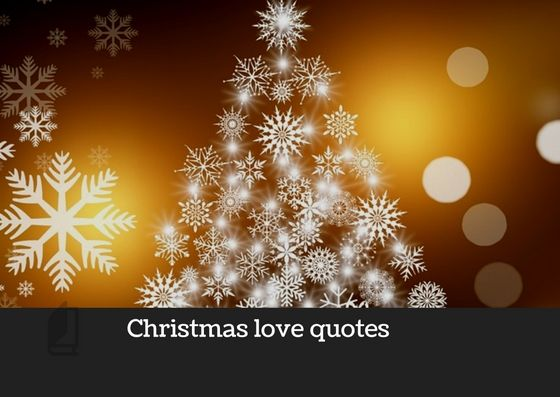 christmas love quotes checkout these sweet christmas love messages for boyfriend or girlfriend also