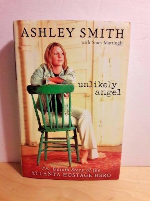 Unlikely Angel Atlanta Hostage Hero Ashley Smith 2005 Hardcover Free Shipping