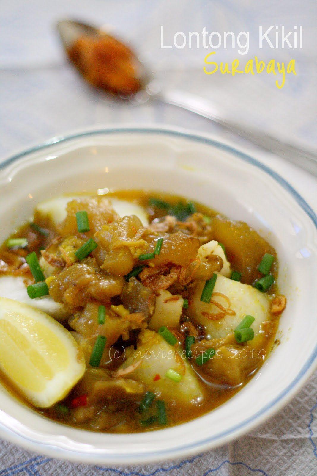 Resep Membuat Lontong Kikil Surabaya Dunia Kuliner Makan Malam Masakan Masakan Indonesia
