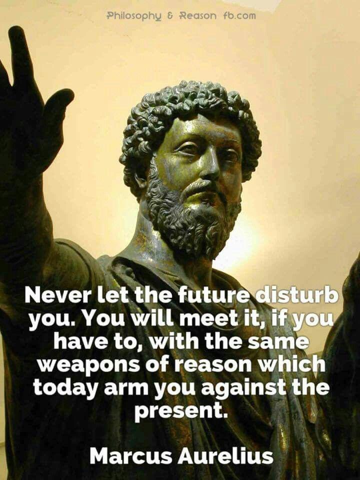 Marcus Aurelius On The Future Wisdom Quotes Stoic Quotes Stoicism Quotes