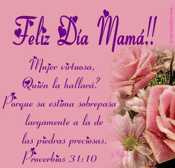 Proverbios 31 10 Con Imagenes Dia De Las Madres Imagenes De