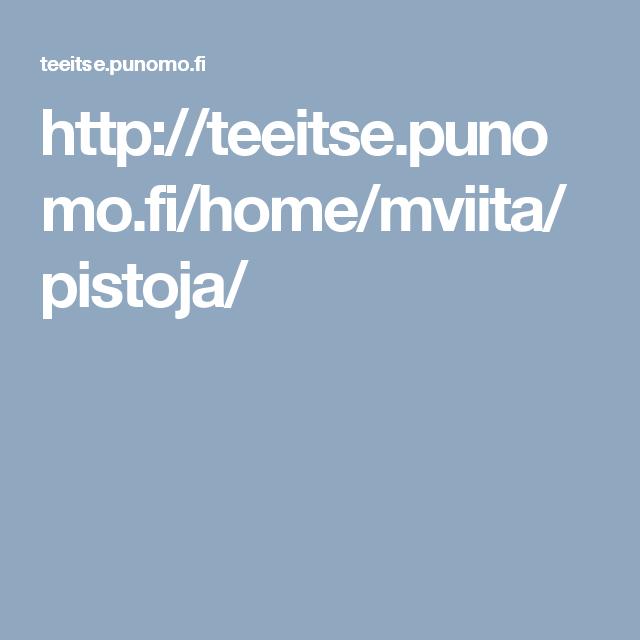 http://teeitse.punomo.fi/home/mviita/pistoja/
