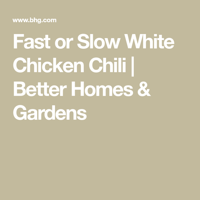 31db1f93ceacb2f4ac3dbd7484837860 - Better Homes And Gardens White Chicken Chili Recipe