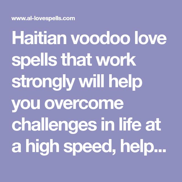 Haitian Voodoo Love Spells That Work Strongly Will Help