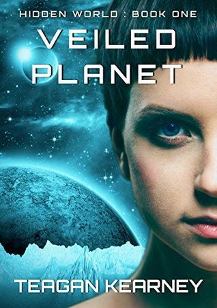 Review Veiled Planet By Teagan Kearney In Addition To The Fantasy And Sci Fi Elements There Is Also A Romance Element That Strong Driver Of
