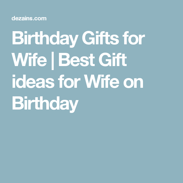 Birthday Gifts For Wife Best Gift Ideas On
