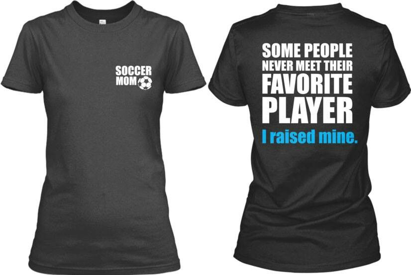 I Want To Make These Shirts For Our Team Parents Soccer Mom Team Mom Shirts