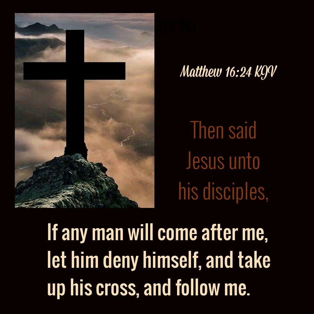 Matthew 16:24 KJV | Kjv, Jesus, Powerful scriptures