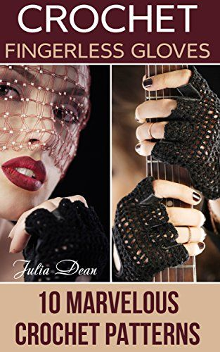 Crochet Fingerless Gloves 10 Marvelous Crochet Patterns Crochet