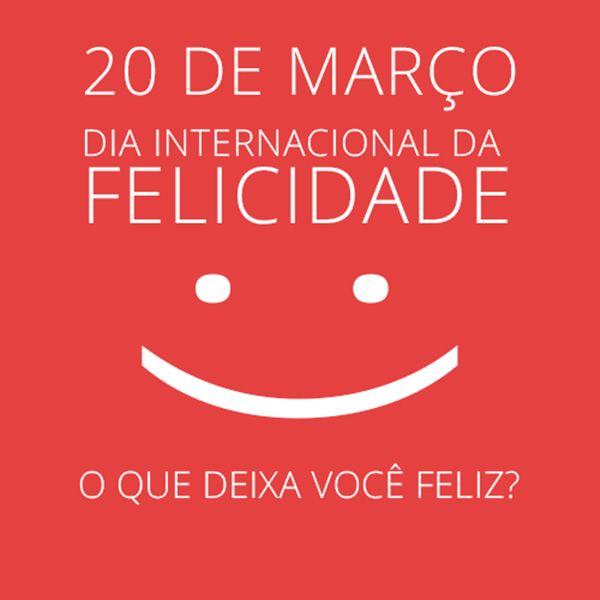 Dia Internacional da felicidade | Dia internacional da felicidade,  Felicidade, Mensagem para o dia