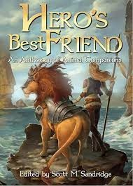 Darkness Breaks the Cloudy Veil: Hero's Best Friend: An Anthology of Animal Compani...