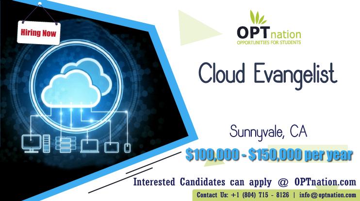We're Hiring Cloud Evangelist in Sunnyvale, CA. Build your
