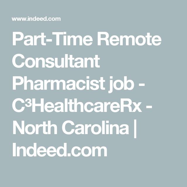 Part Time Remote Consultant Pharmacist Job C Healthcarerx North Carolina Indeed Com Pharmacist Job Consulting