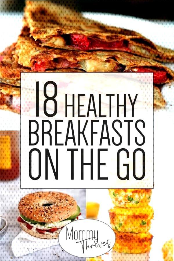 Easy Make Ahead Breakfast Recipes - On The Go Breakfasts That Are Healthy - 18 Healthy Breakfasts O