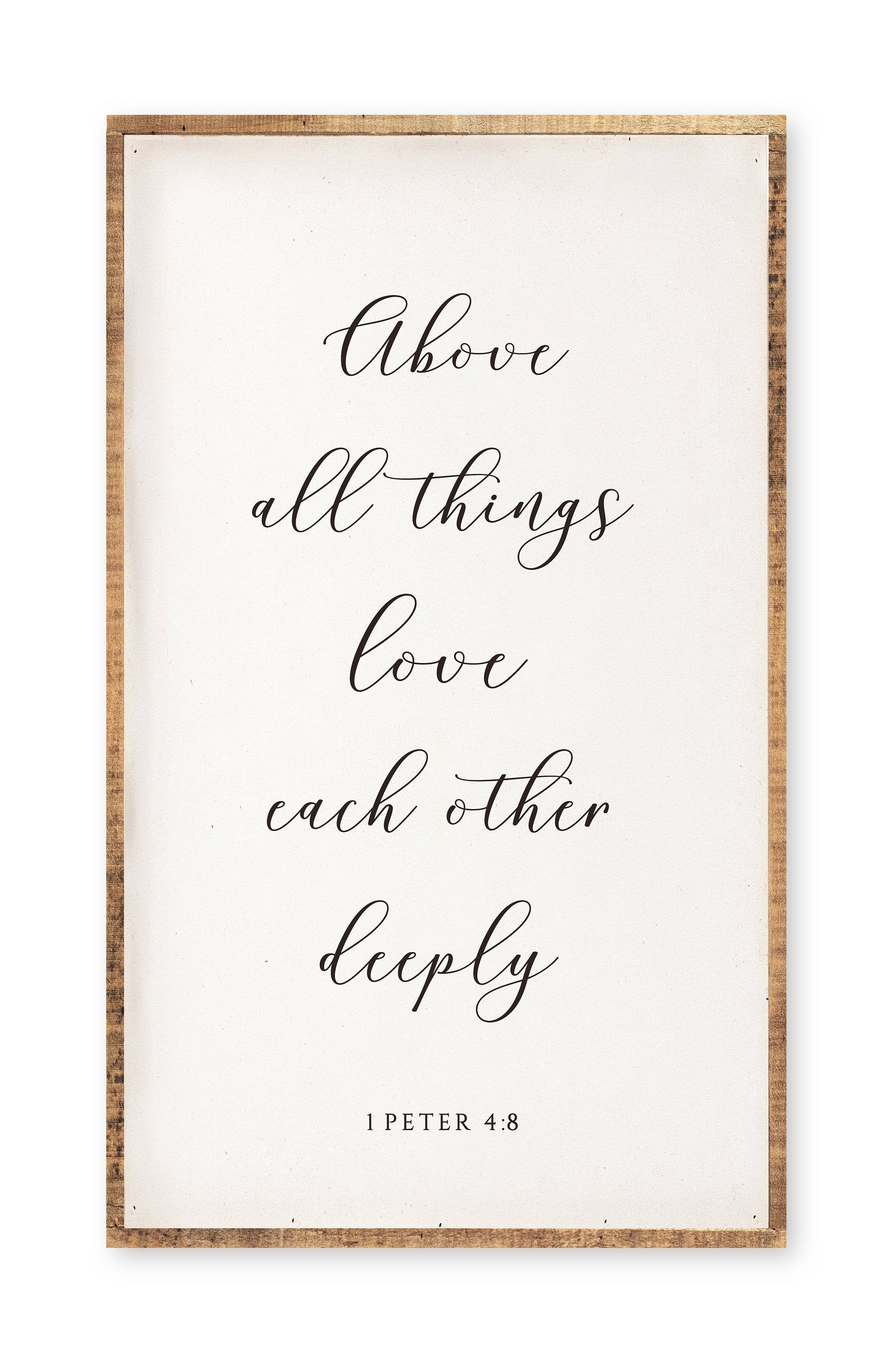 Above All Things Love Each Other Deeply * Christian Home Decor * Large Square Framed Natural Wood Sign