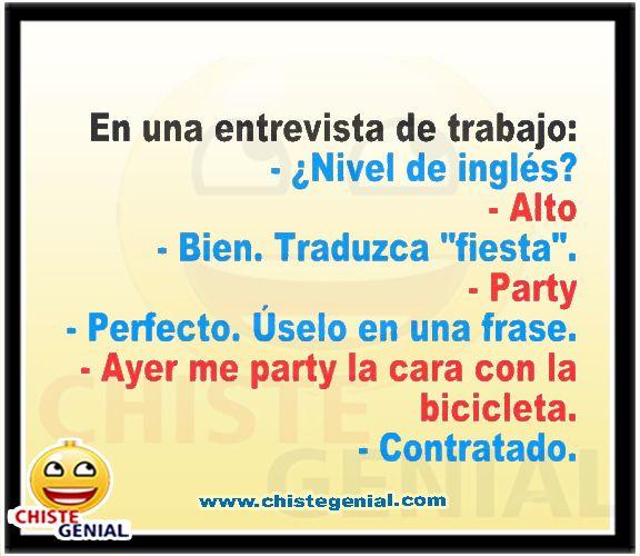 En Una Entrevista De Trabajo Nivel De Ingles Alto Bien Traduzca Fiesta Party Perfecto Uselo En Una Frase Humor Memes Funny