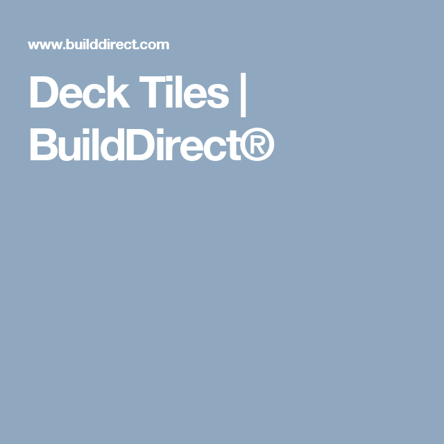 Deck Tiles Builddirect Deck Tiles Deck Tiles