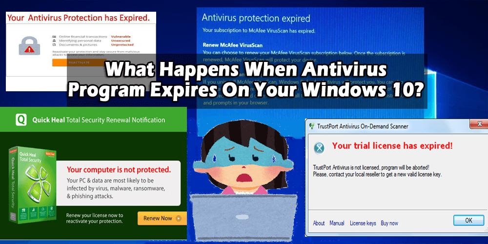 What Happens When Antivirus Program Expires On Your