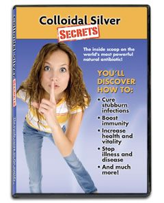 THE COLLOIDAL SILVER SECRETS BLOG -- What Big Pharma doesn't want you to know  about the infection-fighting qualities of colloidal silver...
