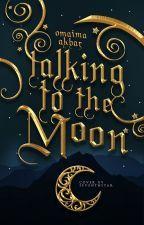 Talking to the Moon by OmaimaAkbar