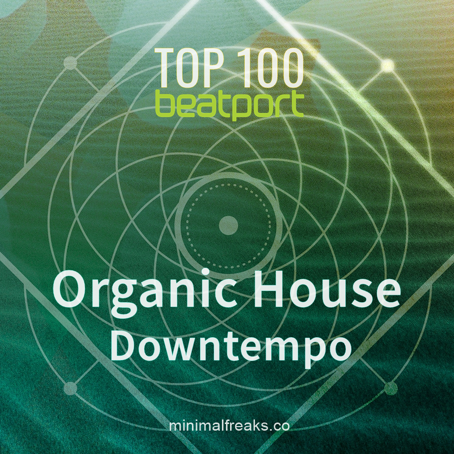 Beatport Top 100 Organic House Downtempo August 2020 Beatport Traxsource Top 100
