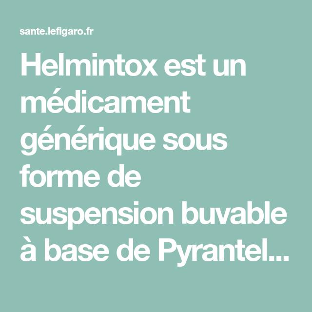 Helmintox pendant la grossesse. Posologie de helmintox