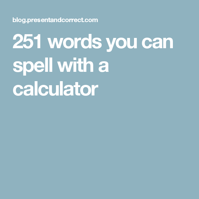 251 words you can spell with a calculator