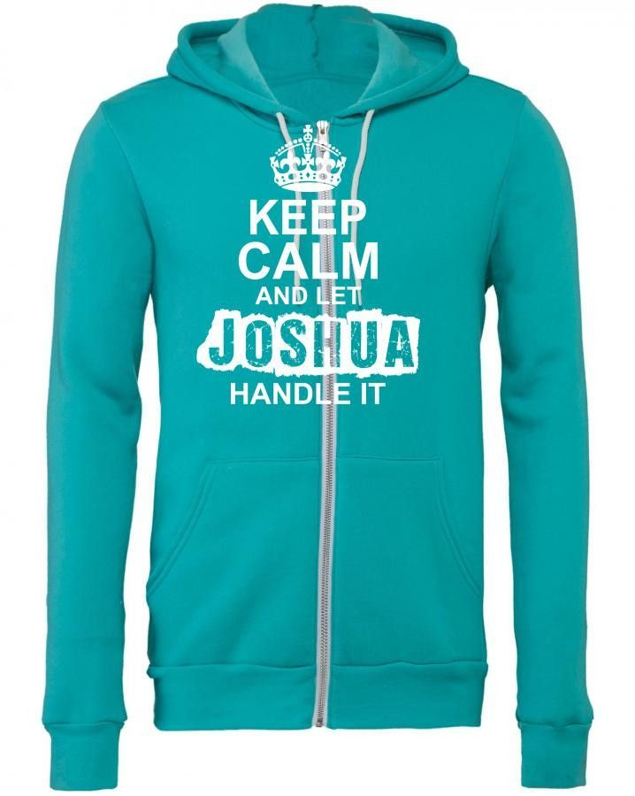 keep calm and let joshua handle it 1 Zipper Hoodie