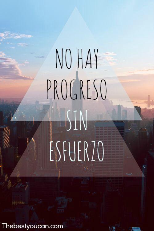 No Hay Progreso Sin Esfuerzo Exito Motivacion Animo