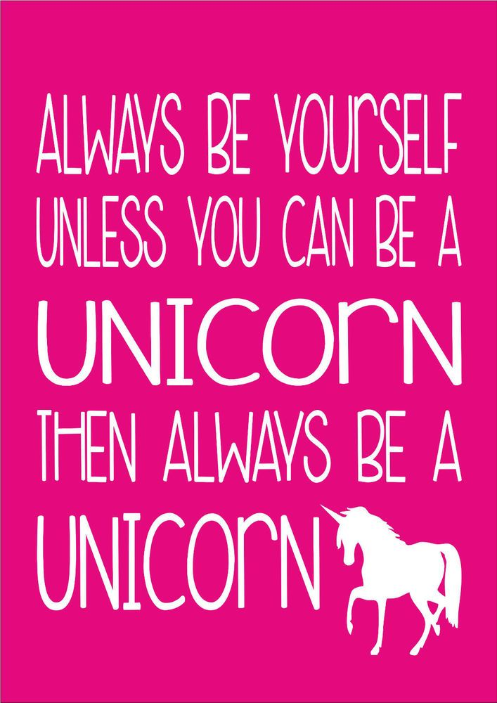 Always be yourself unless you can be a unicorn inspiring quote a lovely inspiring quote always be yourself unless you can be a unicorn inspiring quote solutioingenieria Choice Image