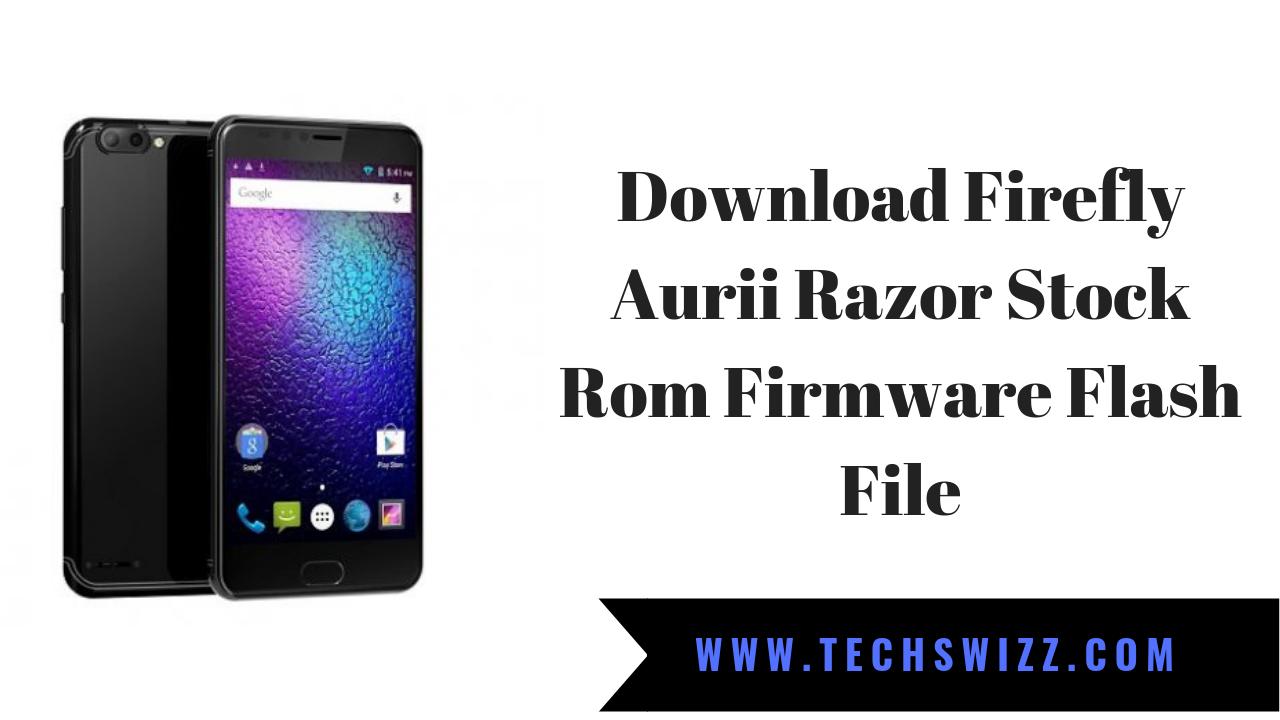 Download Firefly Aurii Razor Stock Rom Firmware Flash File