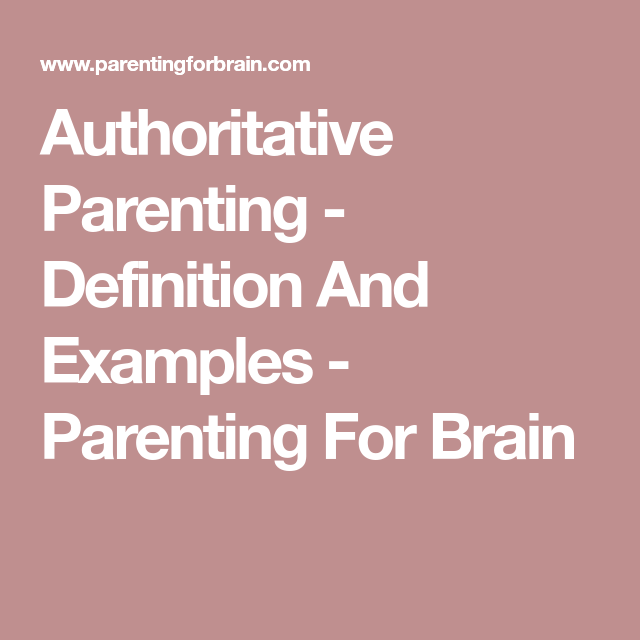 What Is Authoritative Parenting With Examples Parenting Parenting Guide Good Parenting