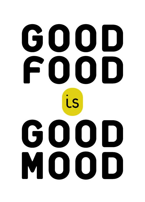 Good Food Quotes Good Food is Good Mood | So very true!! Its as simple as that  Good Food Quotes