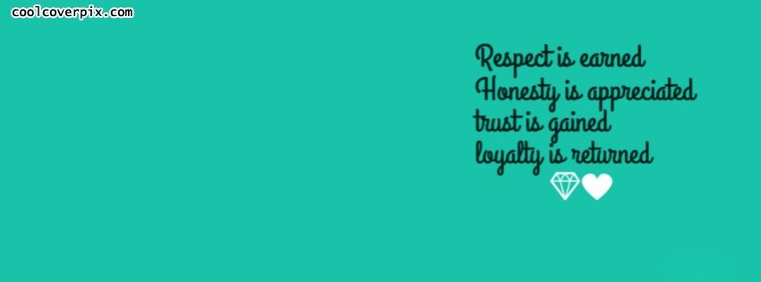 Respect And Loyalty Facebook Cover Timeline Fb Facebook Cover Quotes Facebook Cover Cover Quotes