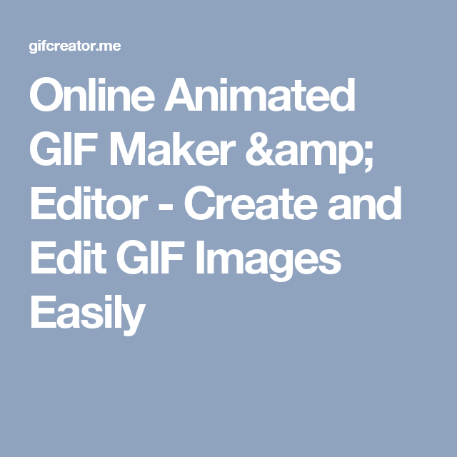 Online animated gif maker editor create and edit gif images online animated gif maker editor create and edit gif images easily negle Choice Image