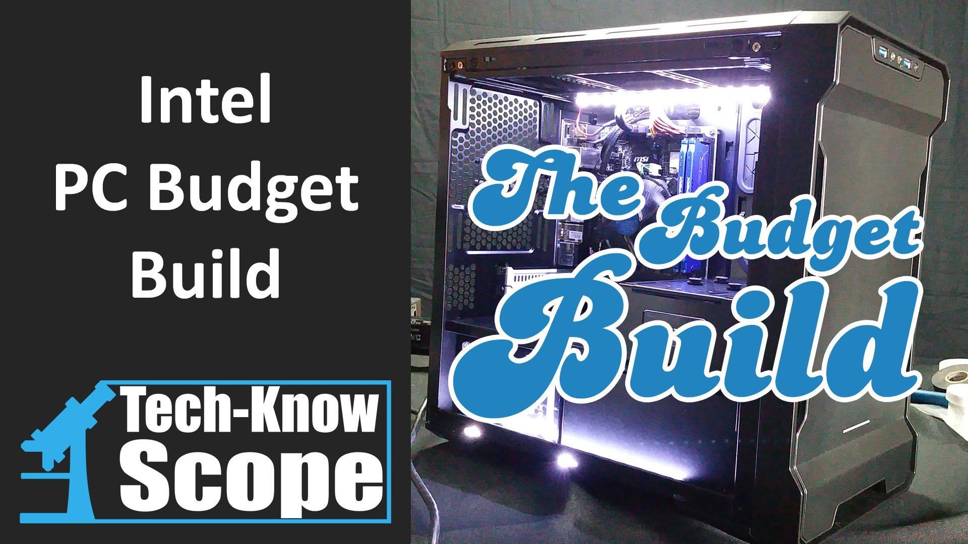Intel PC Budget Build Budgeting, Intel, Build a pc