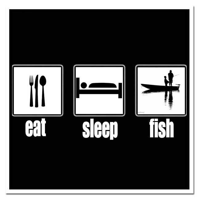 EAT - SLEEP - FISH #angler #fishing #tighlines