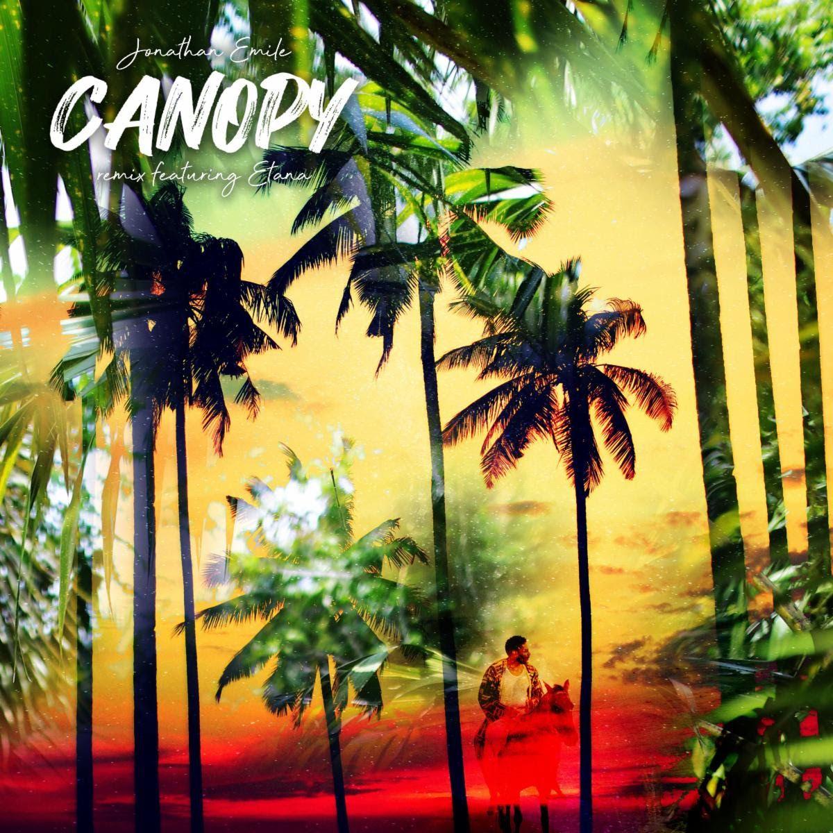Jonathan Emile Canopy Remix feat. Etana in 2020 Reggae