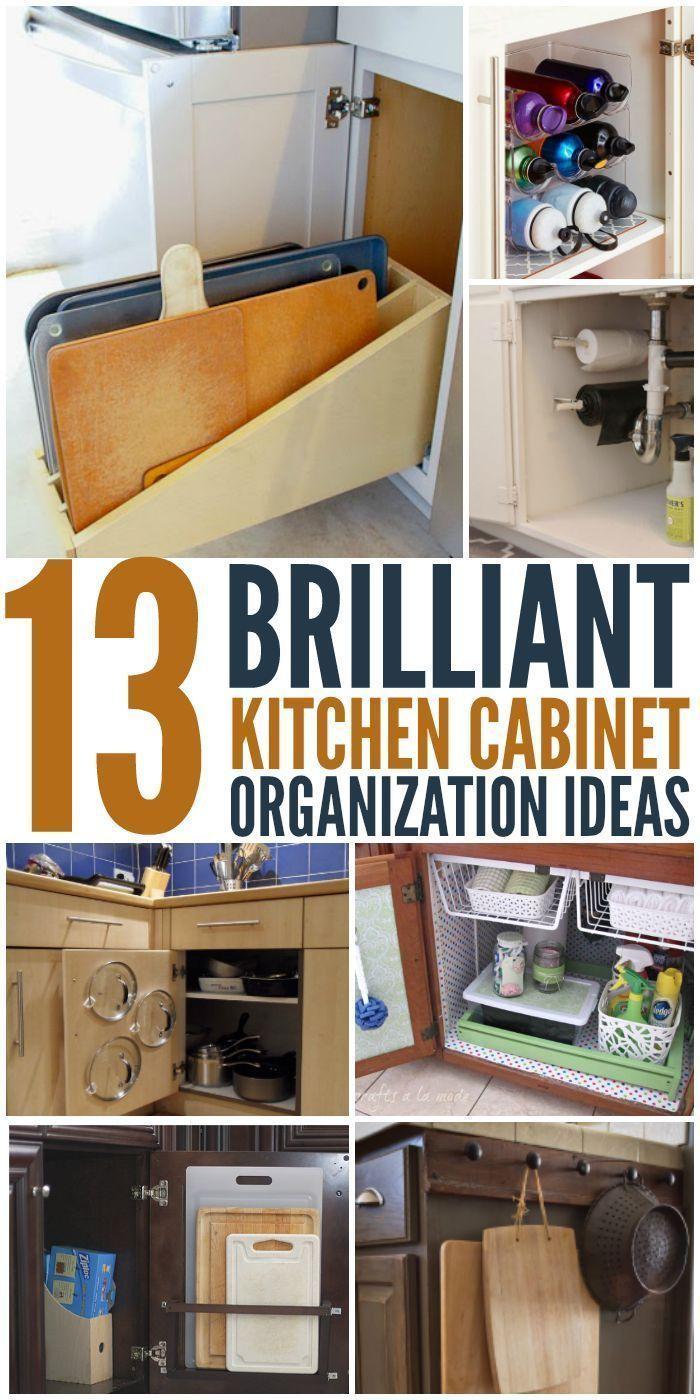 13 Brilliant Kitchen Cabinet Organization Ideas Kitchen Cabinet Organization Cabinets Organization New Kitchen Cabinets