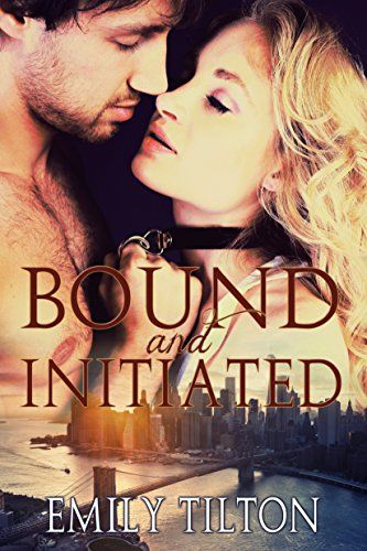 Bound and Initiated (Bound for Service Book 1) by Emily