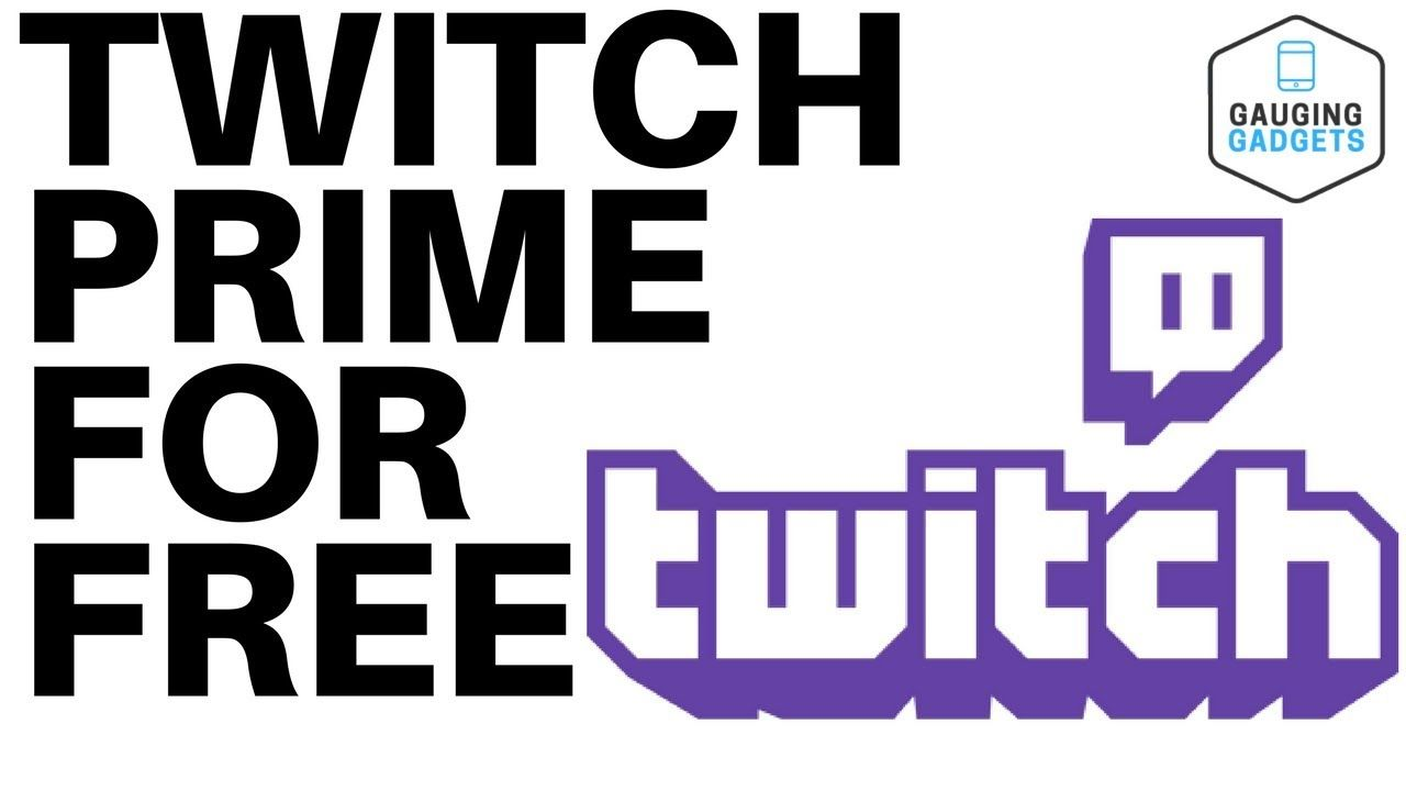 How To Get Twitch Prime For Free 2020 Guide Twitch Twitch Prime Twitch App