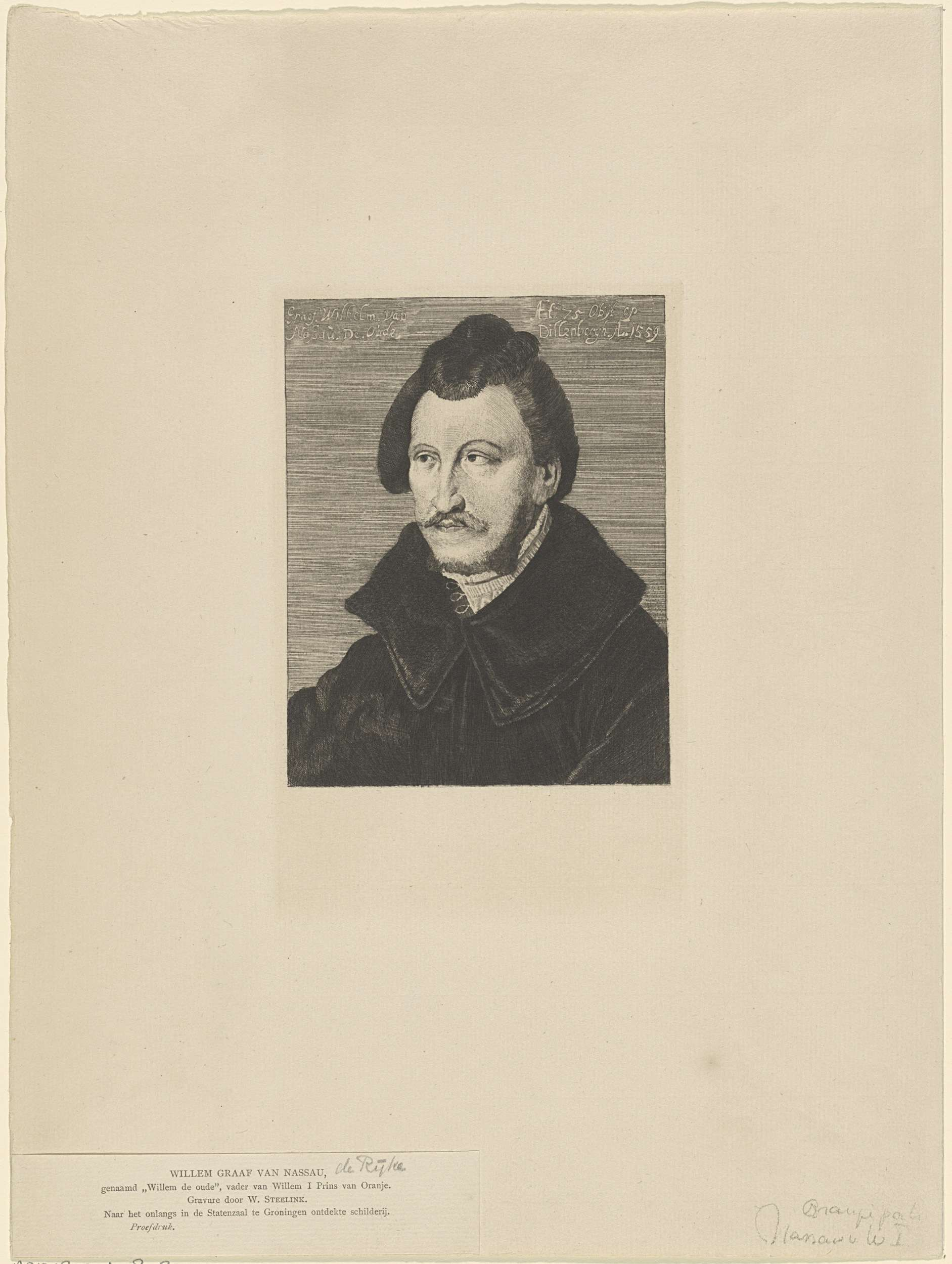 Willem Steelink (I)   Portret van Willem I, graaf van Nassau-Dillenburg, Willem Steelink (I), Anonymous, c. 1841 - 1913   Portret van Willem I. Linksboven zijn naam en titels. Rechtsboven zijn sterfplaats en sterfjaar.