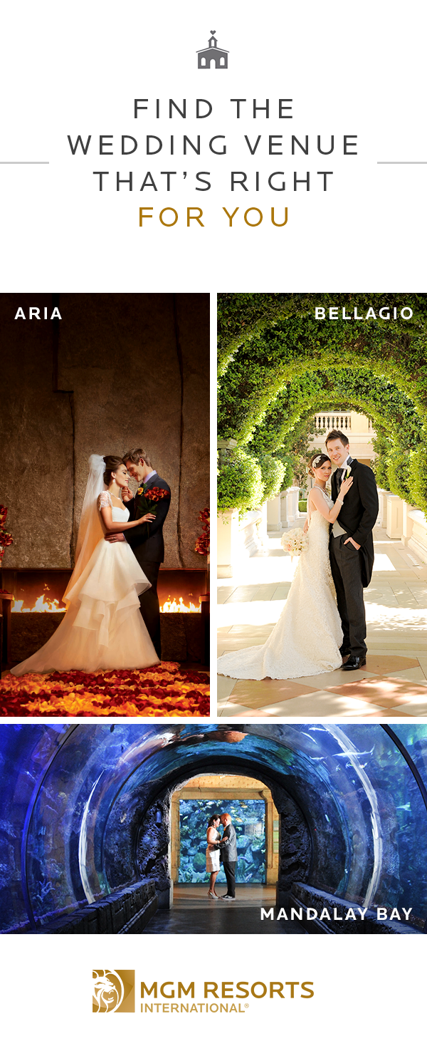 Each MGM Resorts Destination Has Its Own Unique Take On Matrimony Learn More About