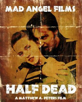 'HALF DEAD' -Feature Film by MAD ANGEL FILMS -Directed by Matthew A. Peters -Role-Vox The Enforcer