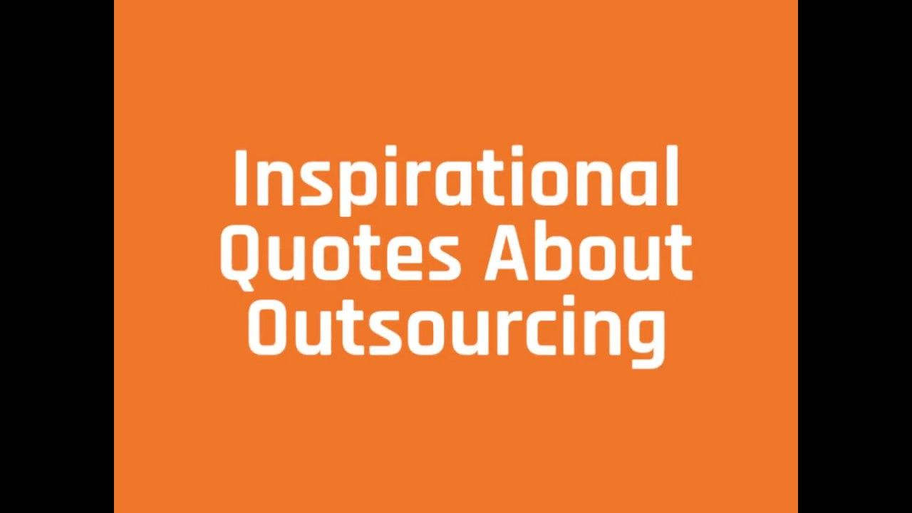 6 outsourcing quotes with images outsourcing quotes